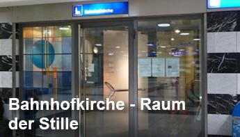 Bahnhofkirche – Raum der Stille